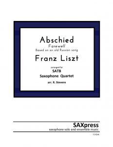 Abschied by Franz Liszt for Saxophone Quartet SATB