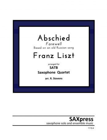 Abschied by Franz Liszt for Saxophone Quartet SATB