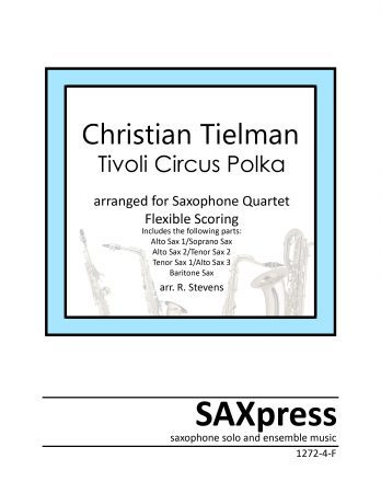 Tivoli Circus Polka by Christian Tielman for saxophone quartet flexible scoring