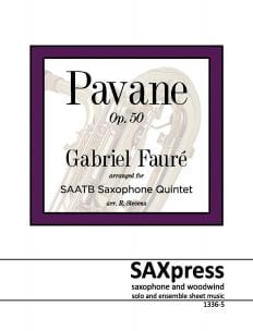 Pavane, Op. 50 Gabriel Faure, arranged for Saxophone Quintet SAATB