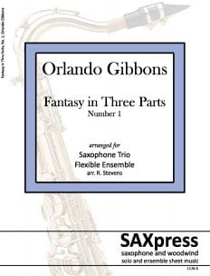 Fantasy in Three Parts, by Orlando Gibbons, for Saxophone Trio
