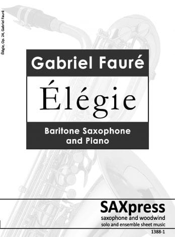 Elegie by Gabriel Faure arranged for Baritone Saxophone and Piano